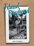img - for Island Boyhood: A Memoir book / textbook / text book