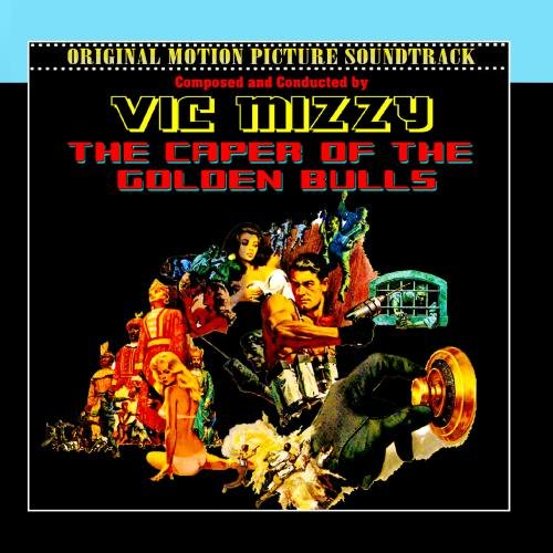 The Caper Of The Golden Bulls (Original 1967 Motion Picture Soundtrack)