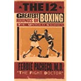 The 12 Greatest Rounds of Boxing: The Untold Storiesby Ferdie Pacheco