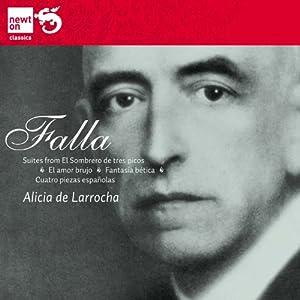 de Larrocha, Falla, -- - Falla: Suites from El Sombrero de tres picos