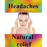 Headache relief: relief of headache and migraine with natural methods ~ Frank Ar