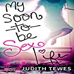 My Soon-to-Be Sex Life | Judith Tewes