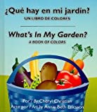 Whats in My Garden?: A Book of Colors (Lift-the-Flap) (Spanish Edition)