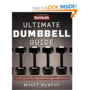Mens Health Ultimate Dumbbell Guide More Than 21000 Moves Designed To Build Muscle Increase Strength And Burn Fat Paperback Review