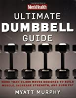 The Men's Health Ultimate Dumbbell Guide