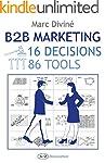 B2B Marketing: 16 Decisions, 86 Tools