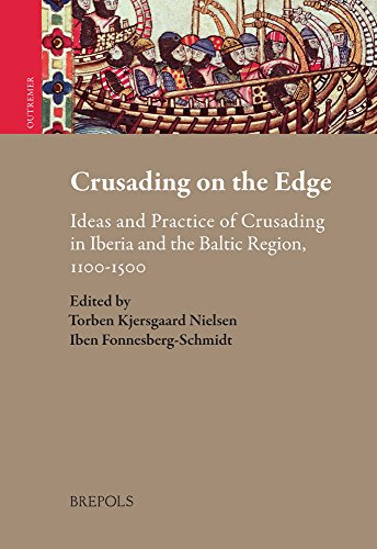 crusading-on-the-edge-ideas-and-practice-of-crusading-in-iberia-and-the-baltic-region-1100-1500
