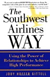 img - for The Southwest Airlines Way: Using the Power of Relationships to Achieve High Performance by Jody Hoffer Gittell PhD (1-Jan-2003) Hardcover book / textbook / text book