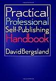David Bergsland Practical Professional Self-Publishing Handbook