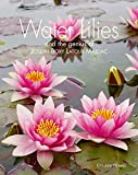 Water Lilies: And the Genius of Joseph Bory Latour-Marliac