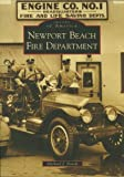 Newport Beach Fire Department (Images of America (Arcadia Publishing))