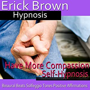 Have More Compassion Self-Hypnosis Speech