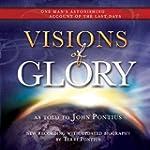 Visions of Glory: One Man's Astonishi...