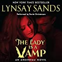The Lady Is a Vamp: Argeneau Vampires, Book 17 Audiobook by Lynsay Sands Narrated by Paula Christensen