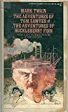 The Adventures of Tom Sawyer and The Adventures of Huckleberry Finn (Signet Classical Books) (0451511980) by Twain, Mark