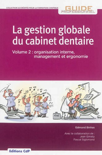 t l charger la gestion globale du cabinet dentaire tome 2 organisation interne management et. Black Bedroom Furniture Sets. Home Design Ideas