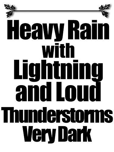 Heavy Rain with lightning and loud thunderstorms very dark