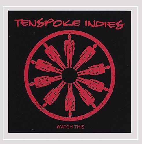 Tenspoke Indies - Watch This