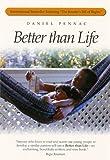 Better than Life (1571103171) by Pennac, Daniel