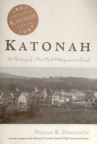 Katonah: The History of a New York Village and its People