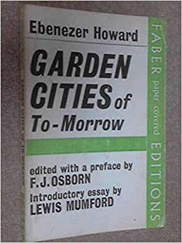 Garden Cities Of Tomorrow Ebenezer Howard