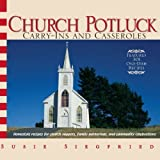 img - for Church Potluck Carry-Ins And Casseroles: Homestyle Recipes for Church Suppers, Family Gatherings, And Community Celebrations Paperback April 19, 2006 book / textbook / text book