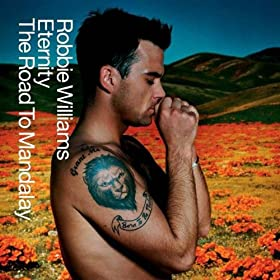Eternity/The Road To Mandalay: Robbie Williams