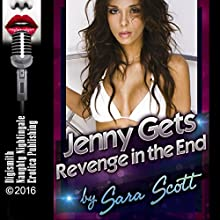 Jenny Gets Revenge in the End: A Wife's Rough Revenge Anal Sex at the Office Audiobook by Sara Scott Narrated by Sierra Kline