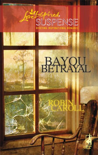 Image of Bayou Betrayal (Bayou Series #5) (Steeple Hill Love Inspired Suspense #133)