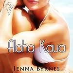 Aloha Kaua   Jenna Byrnes