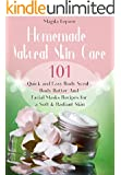 Homemade Body Scrub, Body Butter  And Facial Masks Recipes: 101 all Natural, Quick and Easy Recipes  for a Soft & Radiant Skin (English Edition)