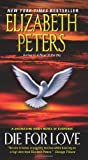 Die for Love (Jacqueline Kirby Mysteries) by Peters, Elizabeth (2011) Mass Market Paperback