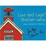 Love and Logic Teacher-isms: Wise Words For Teachers