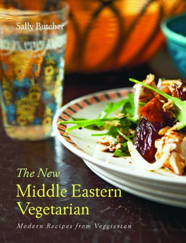 New Middle Eastern Vegetarian, the: Modern Recipes from Veggiestan by Sally Butcher