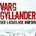 Der lächelnde Mörder Hörbuch von Varg Gyllander Gesprochen von: Jürgen Holdorf