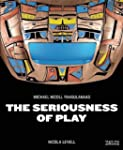 Seriousness of Play, The: The Art of...