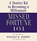 img - for Missed Fortune 101: A Starter Kit to Becoming a Millionaire book / textbook / text book