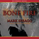 Bone Fire: A Novel | Mark Spragg