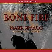 Bone Fire: A Novel | [Mark Spragg]