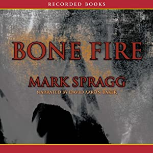 Bone Fire: A Novel | [Mark Spragg]