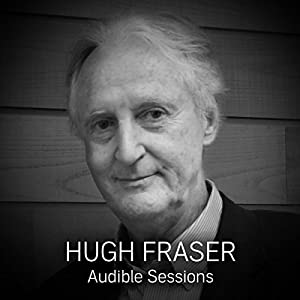 FREE: Audible Sessions with Hugh Fraser Rede