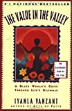 The Value in the Valley: A Black Woman's Guide Through Life's Dilemmas (0684824752) by Vanzant, Iyanla