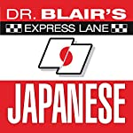 Dr. Blair's Express Lane Japanese | Dr. Robert Blair