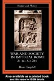 War and Society in Imperial Rome, 31 BC-AD 284 (Warfare and History) (0415278821) by Campbell, Brian