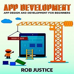 App Development: App Design and Development for Beginners Audiobook