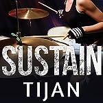 Sustain |  Tijan