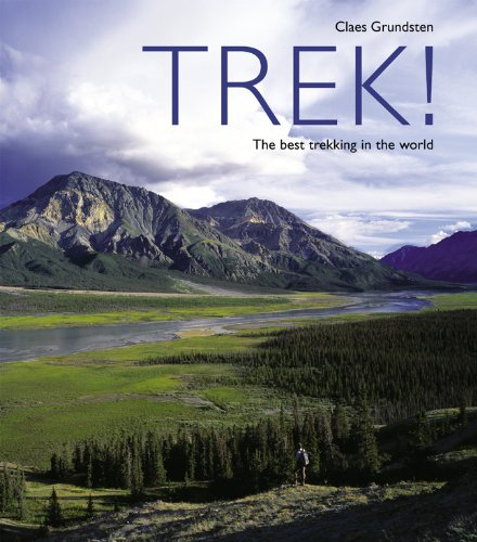 Trek!: The Best Trekking in the World