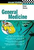 General Medicine (Crash Course (Libraries Unlimited)) (0723434611) by Parker, Robert