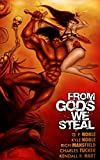img - for From Gods We Steal: Tales of the Barbarian book / textbook / text book