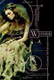 img - for Wither (Chemical Garden) book / textbook / text book